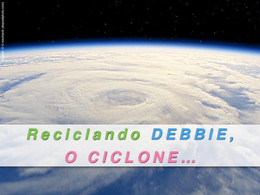20170326 Reciclando DEBBIE O CICLONE2