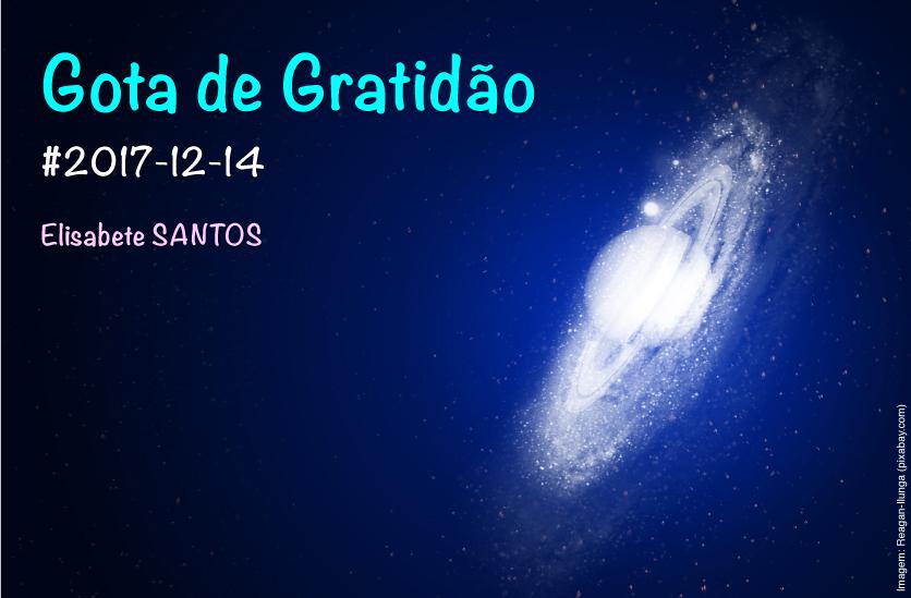 Gota de Gratidão #2017-12-14 Elisabete SANTOS