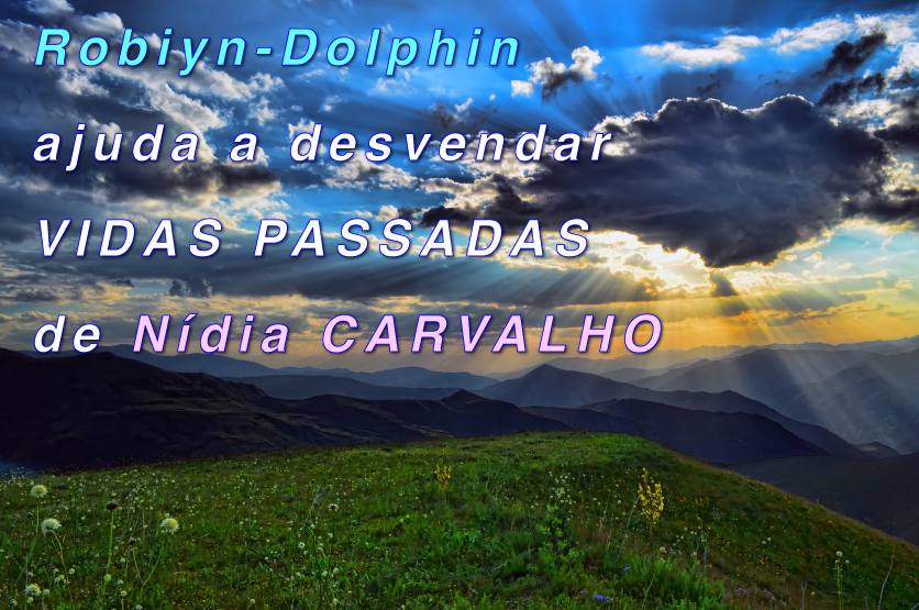 Robiyn-Dolphin ajuda a desvendar Vidas Passadas de Nídia Carvalho
