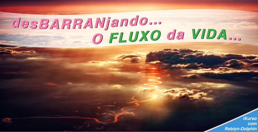 20190718 ik desBARRANjando FLUXO da VIDA